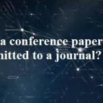 آیا مقاله ارائه شده در همایش را می توان جهت چاپ به مجلات ارسال نمود؟